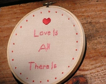 Love Is All There Is Embroidery with Heart 6 Inch