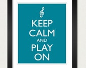 Keep Calm and Play On Music Poster - Keep Calm and Carry On - Musician Poster - Multiple COLORS - 8x10 Art Print