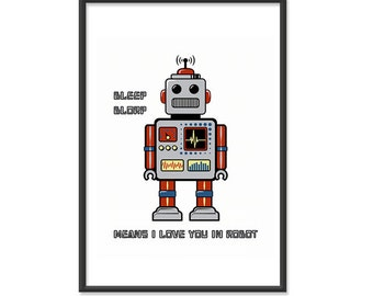 Robot Poster / Robot Print / Bleep Blorp Means I Love You in Robot - 13x19 Art Print