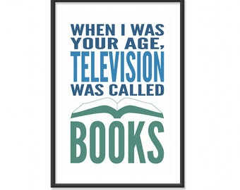 Princess Bride Poster / Movie Print / When I Was Your Age, Television Was Called Books - Princess Bride - 13x19 Art Print