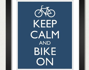 Bike Poster - Keep Calm and Carry On - Keep Calm and Bike On - Bicycle Poster - Multiple COLORS - 8x10 Art Print
