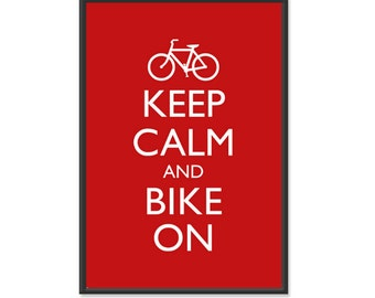 Bike Poster - Keep Calm and Carry On - Keep Calm and Bike On - Bicycle Poster - Multiple COLORS - 13x19 Art Print