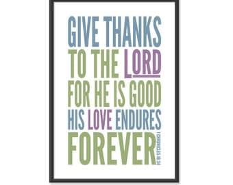 Thanksgiving Give Thanks Bible Print / Scripture Poster - Give Thanks to the Lord For He is Good - 13x19 Art Print