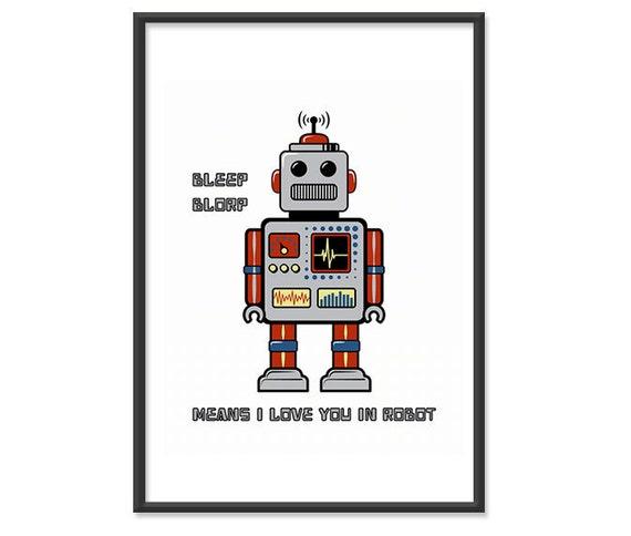 Robot Poster / Robot Print / Bleep Blorp Means I Love You in Robot - 13x19 Art Print