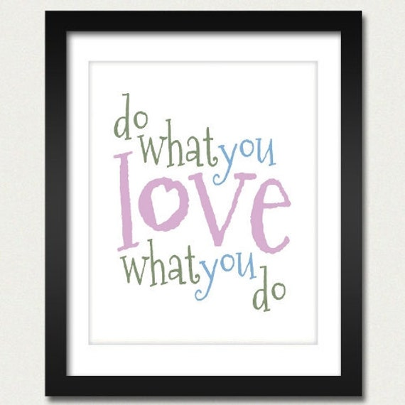 Do What You Love What You Do - Inspirational Quote / Motivational Print /  - 8x10 Art Print