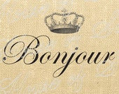 Bonjour Crown French Vintage Download Graphic Image Art Jpeg Transfer burlap tote tea cup towels Pillow royal Gift Tag Digital Sheet 1067