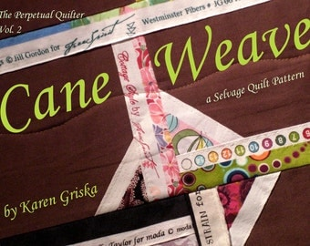 CaneWeave Selvage Quilt Pattern, PDF Tutorial, Upcycle, Recycle, Easy Quilt Pattern