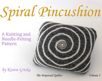 Spiral Pincushion Pattern, PDF, Knitting, Felting, Needle-Felting, Easy Beginner