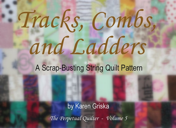 "New String Quilt Pattern, pdf Tutorial, Upcycle, Recycle, Free Shipping, ""Tracks, Combs and Ladders"""