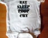 EAT, SLEEP, POOP, Cry. Gerber 100%cotton onsie 0-3 months