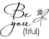 Beautiful be you ti ful wall decal inspirational quote girl W3015