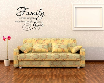 Family is what happens when two people fall in love................................stickers-decals