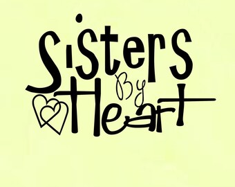 Sisters By Heart.............................wall decal