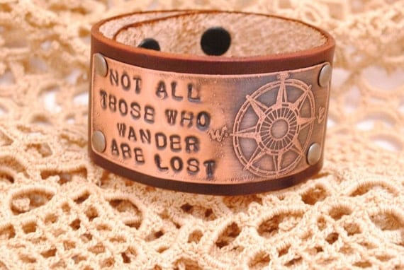Leather Bracelet Etched Copper Compass Hand stamped Not All Those Who Wander Light Brown Leather