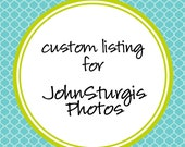 Custom Listing for JohnSturgisPhotos