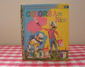 Vintage Little Golden Book - Colors Are Nice