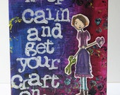 "OriGINAL: acrylic canvas ""keep calm get your craft on"""