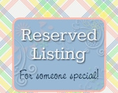 Reserved Listing for withloveHeather