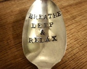 Breathe Deep & Relax - Hand Stamped Spoon - Vintage Gift
