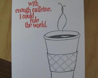 Caffeine Rule The World - handmade stationery