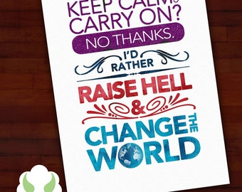 Greeting card: Keep calm or Raise Hell and change the world — inspiration, blank