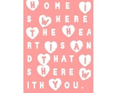 "Home Is Where The Heart Is And That Is Here With You (12""x16"" unframed)"