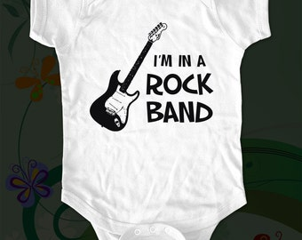 I'm in a Rock Band - funny saying printed on Infant Baby One-piece, Infant Tee, Toddler T-Shirts - Many sizes
