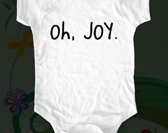 oh, joy. - funny saying printed on Infant Baby One-piece, Infant Tee, Toddler T-Shirts - Many sizes