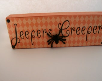 FREE SHIPPING! Jeepers Creepers Halloween Wood block with Spider