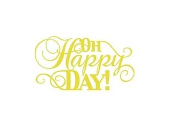 Vinyl Oh Happy Day Decal - Vinyl Wall Art