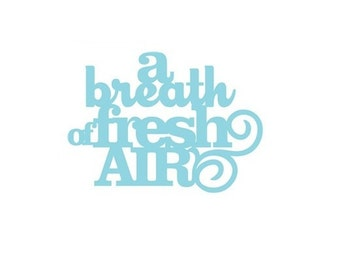 A Breath of Fresh Air - Vinyl Wall Art