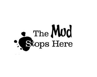 The mud stops here - Vinyl Wall Art