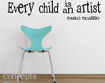 Every child is an artist -pable picasso - Vinyl Wall Art