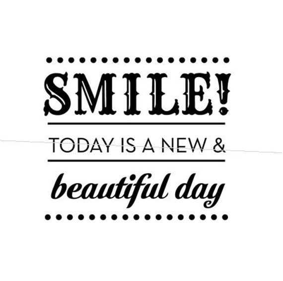 today is a new and beautiful day