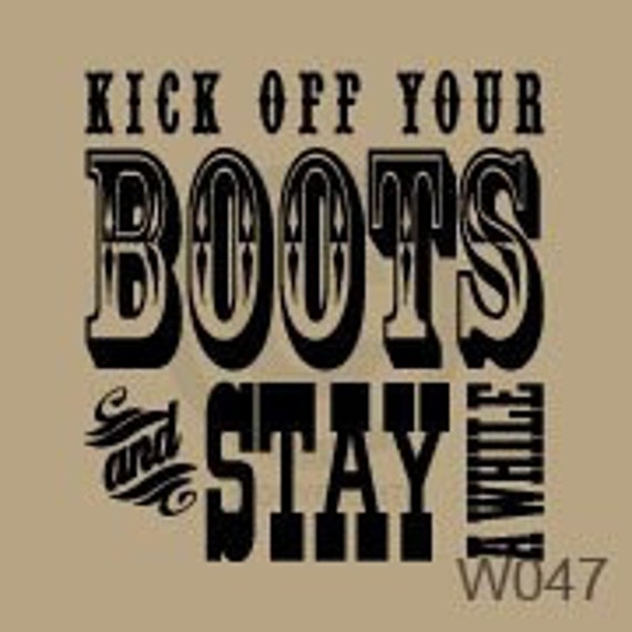 Kick off those boots and stay a while - Vinyl Wall Art