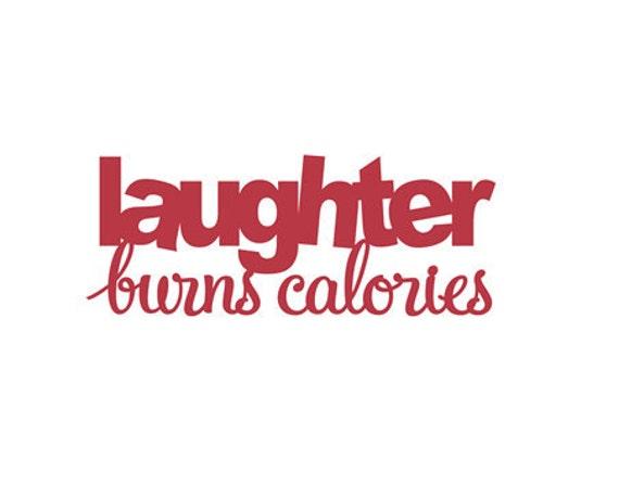 Laughter burn calories - Vinyl Wall Art-