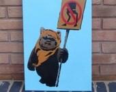 Ewok Protest - Stencil Spray Paint on Canvas (Star Wars)
