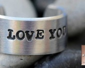 I Love You - Made to Order - Personalized - Hand Stamped - Custom Adjustable Ring