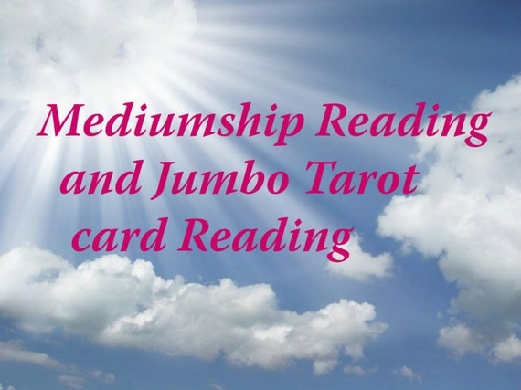 Mediumship Psychic Reading and Jumbo Tarot Card reading JPG of reading is included