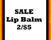 Lip Balm SALE - 2 for 5 - Pick Your Favorites /  Handmade with Organic Shea Butter & Vitamin E - ships FREE with purchase