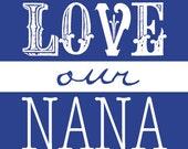 We Love Our Nana Art Print