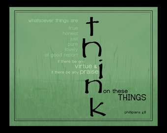 Think On These Things Phil 4:8 - 11 x 14 - Print, Framed, Frameless or Canvas Scripture Art