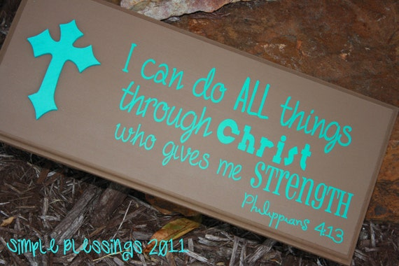 Bible Verse Phrase - I Can Do All Things Phil 4:13 Wood Sign