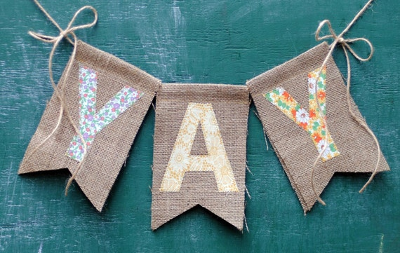 YAY burlap banner (as seen in Pregnacy & Newborn Magazine)