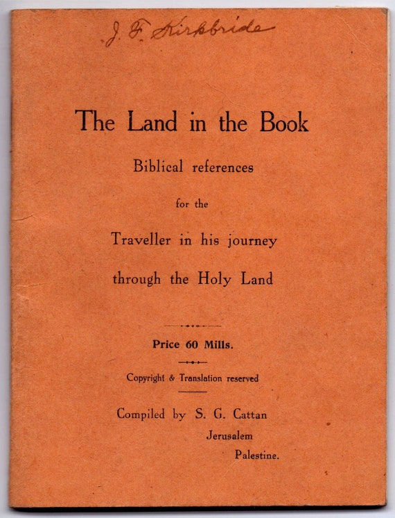 The Land In the Book--Traveller's Reference for Holy Land Trip by S. G. Cattan