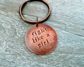 Custom Key Chain- Fight Like a Girl- Handmade to Order- Hand Stamped Copper Tag