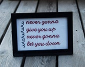 Rick Roll - Never gonna give you up - framed cross stitch
