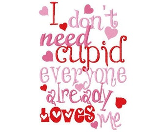 Valentine's Day I don't need cupid filled embroidery applique design instant download