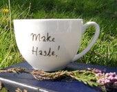 Make Haste - Pride and Prejudice teacup