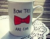 Bow Ties are cool mug by Mr Teacup